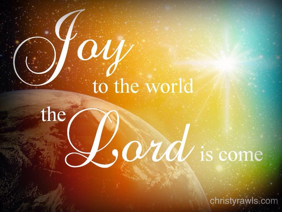Joy To Your World | Christy Rawls :: Encouraging ...
